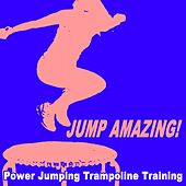 Jump Amazing! Power Jumping Trampoline Training van Various Artists