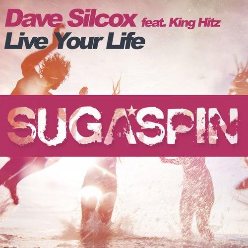 Live Your Life von Dave Silcox