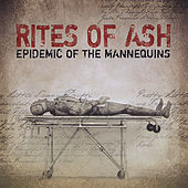 Epidemic of the Mannequins [Remastered Edition] de Rites Of Ash