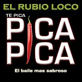 Te Pica (Pica Pica) von El Rubio Loco