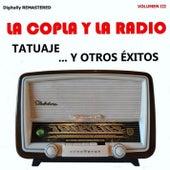 La Copla y la Radio, Vol. 3 - Tatuaje y Otros Éxitos (Remastered) by Various Artists
