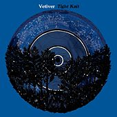 Tight Knit by Vetiver