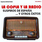 La Copla y la Radio, Vol. 1 - Suspiros de España y Otros Éxitos (Remastered) von Various Artists