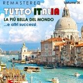 Tutto Italia, Vol. 9 - La più bella del mondo... e altri successi (Remastered) by Various Artists