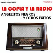 La Copla y la Radio, Vol. 4 - Angelitos Negros y Otros Éxitos (Remastered) von Various Artists