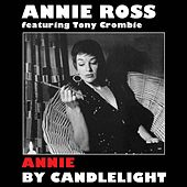 Annie by Candlelight (feat. Tony Crombie) [Bonus Track Version] by Annie Ross