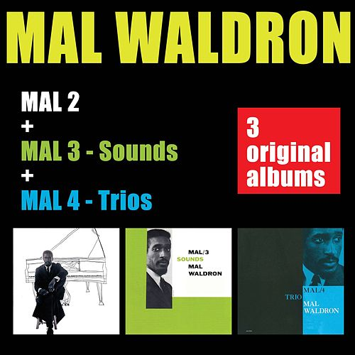 Mal 2 + Mal 3 - Sounds + Mal 4 - Trio by Mal Waldron