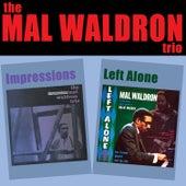 The Mal Waldron Trio: Impressions + Left Alone by Mal Waldron
