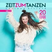 Zeit Zum Tanzen, Vol. 2 (20 House Tunes) by Various Artists