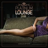 Platinum Lounge, Vol. 2 by Various Artists
