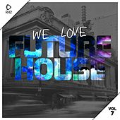 We Love Future House, Vol. 7 de Various Artists