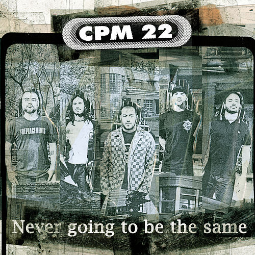 Never Going To Be The Same de CPM22