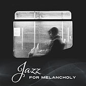 Jazz for Melancholy – Instrumental Music at Night, Sad Piano, Soothing Melodies, Relief, Mellow Jazz von Peaceful Piano