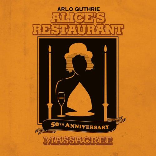 Alice's Restaurant 50th Anniversary Massacree by Arlo Guthrie