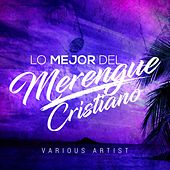 Lo Mejor del Merengue Cristiano by Various Artists