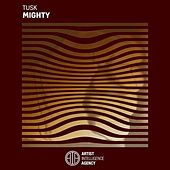 Mighty by Tusk