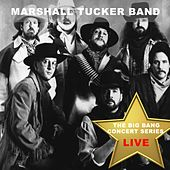 Big Bang Concert Series: The Marshall Tucker Band (Live) de The Marshall Tucker Band