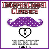 International Classics Remix - Part 5 by Various Artists