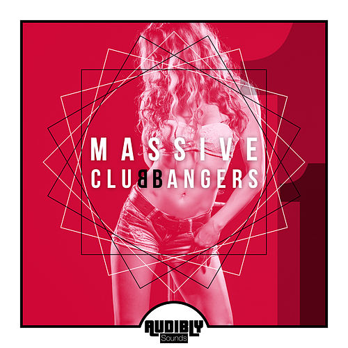 Massive Club Bangers, Vol. 1 by Various Artists