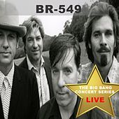 Big Bang Concert Series: BR549 (Live) by BR5-49