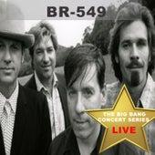 Big Bang Concert Series: BR549 (Live) de BR5-49