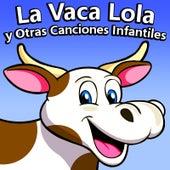 La Vaca Lola Y Otras Canciones Infantiles de La Vaca Lola La Vaca Lola