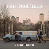 Car Troubles di Free Is Better