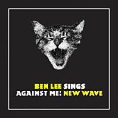 Ben Lee Sings Against Me! New Wave von Ben Lee