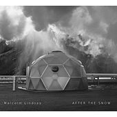 Malcolm Lindsay: After the Snow by Various Artists
