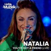You've Got A Friend (Uit Liefde Voor Muziek) by Natalia