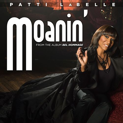 Moanin by Patti LaBelle