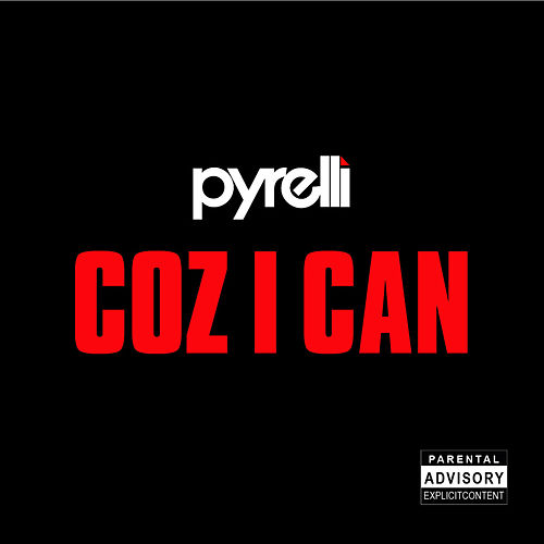 Coz I Can by Pyrelli