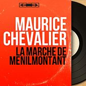 La marche de Ménilmontant (Mono Version) de Maurice Chevalier