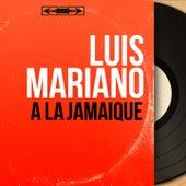 À la Jamaïque (Mono Version) von Luis Mariano