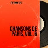 Chansons de Paris, vol. 6 (Mono Version) de Various Artists