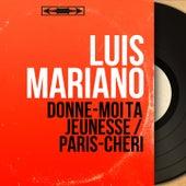 Donne-moi ta jeunesse / Paris-chéri (Mono Version) von Luis Mariano