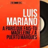 À Paris que fais-tu Madeleine / À Puerto Marques (Mono Version) von Luis Mariano