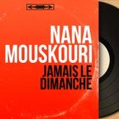 Jamais le dimanche (Mono Version) von Nana Mouskouri