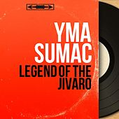 Legend of the Jivaro (Mono Version) von Yma Sumac