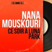 Ce soir à Luna Park (Mono Version) von Nana Mouskouri
