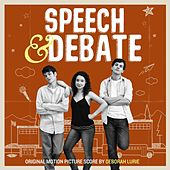 Speech & Debate (Original Motion Picture Score) by Deborah Lurie