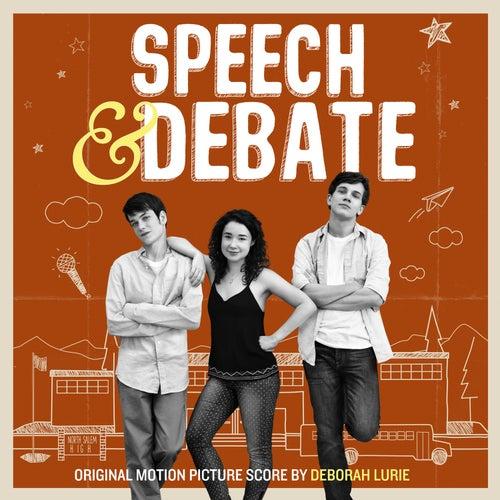 Speech & Debate (Original Motion Picture Score) by Deborah Lurie