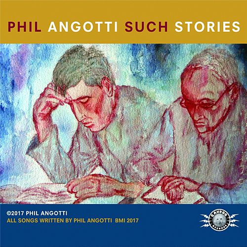 Such Stories by Phil Angotti