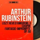 Liszt: Rêve d'amour No. 3 - Chopin: Fantaisie-impromptu, Op. 66 (Mono Version) by Arthur Rubinstein