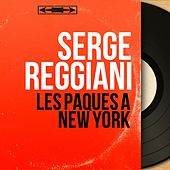 Les pâques à New York (Mono Version) von Serge Reggiani
