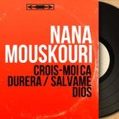 Crois-moi ça durera / Salvame Dios (Mono Version) von Nana Mouskouri