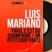 Paris, c'est du champagne / Un petit coup par ci (Mono Version) von Luis Mariano