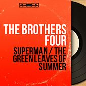 Superman / The Green Leaves of Summer (Mono Version) by The Brothers Four