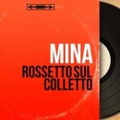 Rossetto sul colletto (Mono Version) by Mina