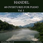 Handel: 60 Overtures for Piano, Vol. 1 (Arranged of Solo Keyboard) by Claudio Colombo